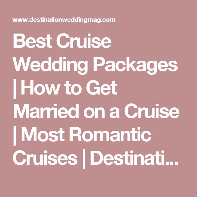 Best Cruise Wedding Packages | How to Get Married on a Cruise | Most Romantic Cruises | Destination Weddings & Honeymoons