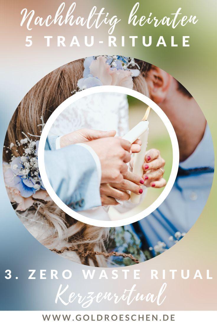 Nachhaltig Heiraten Die 5 Besten Zero Waste Rituale Fur Deine Freie Trauung In 2020 Heiraten Hochzeitszeremonie Hochzeit Zeremonie