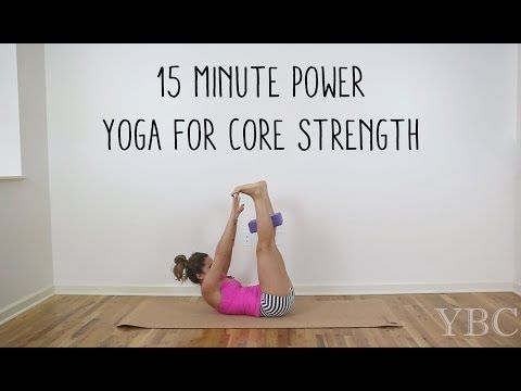 15 Minute Power Yoga For Core Strength — YOGABYCANDACE