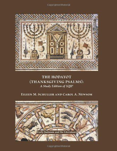 The Hodayot (Thanksgiving Psalms): A Study Edition of 1QHa (Early Judaism and Its Literature) (Society of Biblical Literature: Early Judaism
