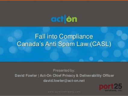 Fall Into Compliance - CASL by Act-On Software, via Slideshare
