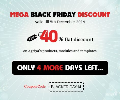Only 4 more days left grab the Agriya's BlackFriday Deal - Flat 40% Discount - Coupon Code: BLACKFRIDAY14  For more details visit : http://www.agriya.com/products