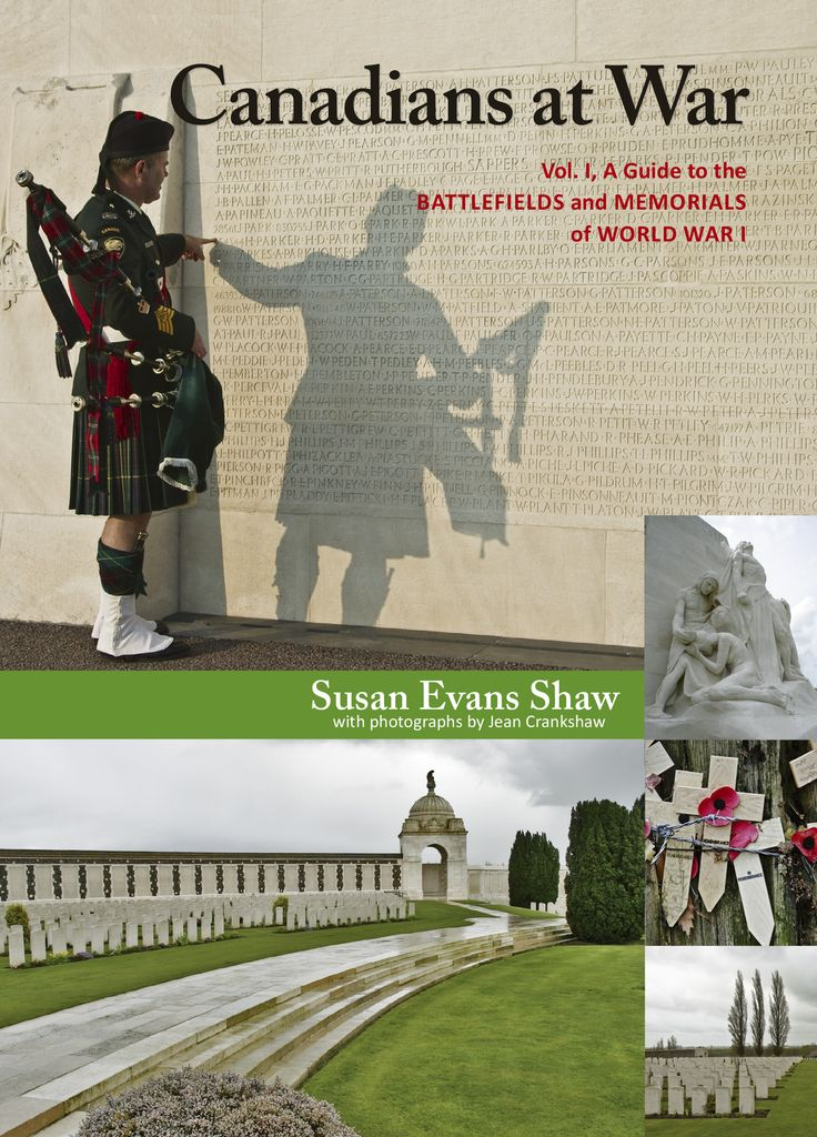 Canadians at War Vol. 1: A Guide to the Battlefields and Memorials of World War I by Susan Evans Shaw (Author) and Jean Crankshaw (Photographer)