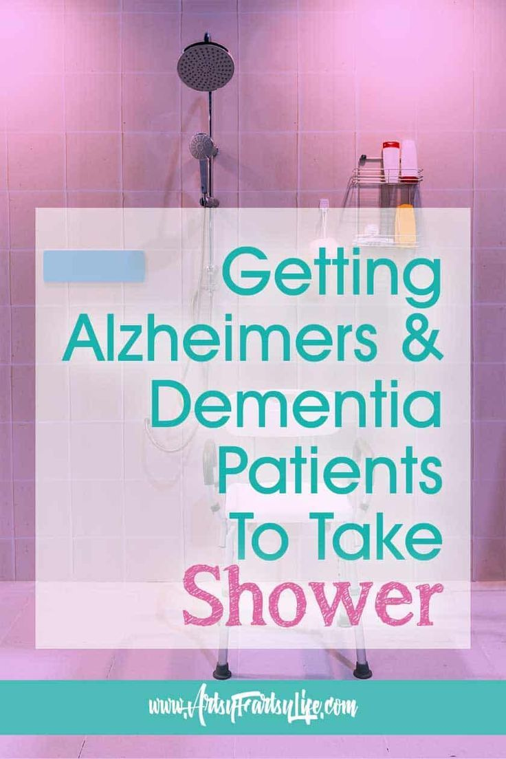 Why Won T Your Alzheimers Or Dementia Parent Take Showers In 2020 Alzheimers Dementia Alzheimer S And Dementia
