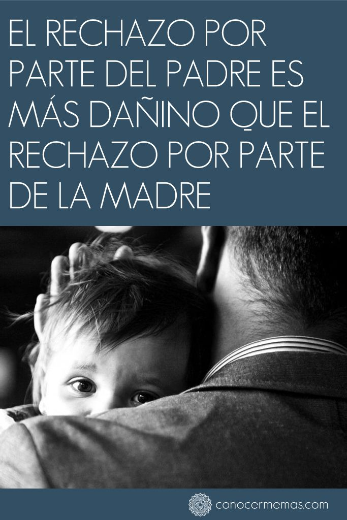 El rechazo por parte del padre es más dañino que el rechazo por parte de la madre #autoayuda