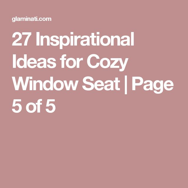 27 Inspirational Ideas for Cozy Window Seat   Page 5 of 5