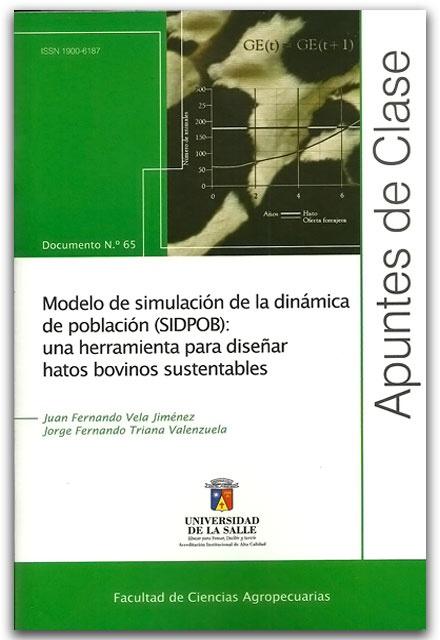 Modelo  de simulación de la dinámica de población, SIDPOB Una herramientas para- Apuntes de clase Nº. 65 - Universidad de La Salle    http://www.librosyeditores.com/tiendalemoine/2493-modelo-de-simulacion-de-la-dinamica-de-poblacion-sidpob-una-herramientas-para-apuntes-de-clase-n-65.html    Editores y distribuidores.