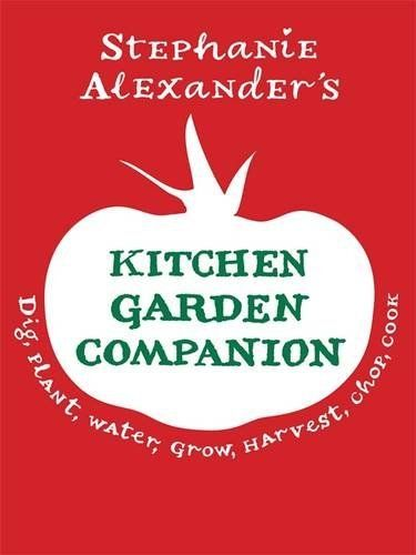 Stephanie Alexander's Kitchen Garden Companion by Stephanie Alexander, http://www.amazon.com/dp/1920989986/ref=cm_sw_r_pi_dp_3SEOqb1C3MR5X