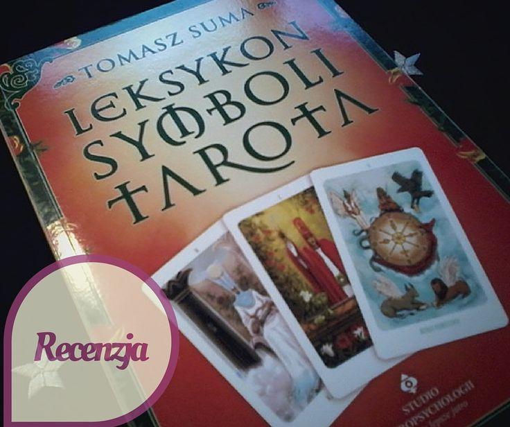 Tarot w praktyce: Leksykon Symboli Tarota - Tomasz Suma
