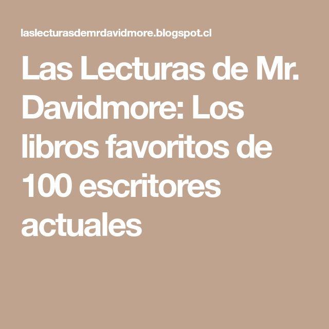 Las Lecturas de Mr. Davidmore: Los libros favoritos de 100 escritores actuales