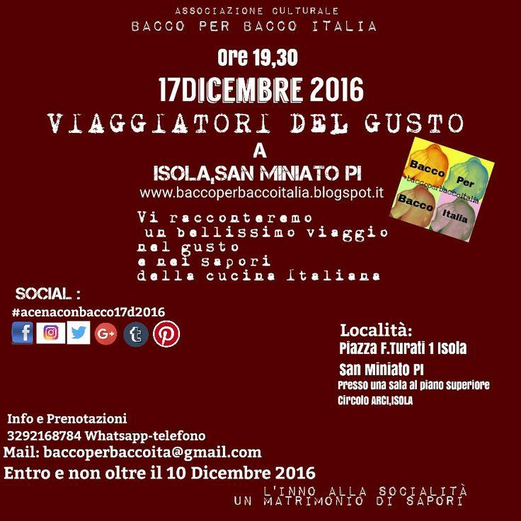 #AcenaconBacco17D2016 Viaggiatori del Gusto  Si incontrano a Isola-San Miniato PI  www.baccoperbaccoitalia.blogspot.it  BACCO PER BACCO ITALIA: L'INNO ALLA SOCIALITÀ UN MATRIMONIO DI SAPORI