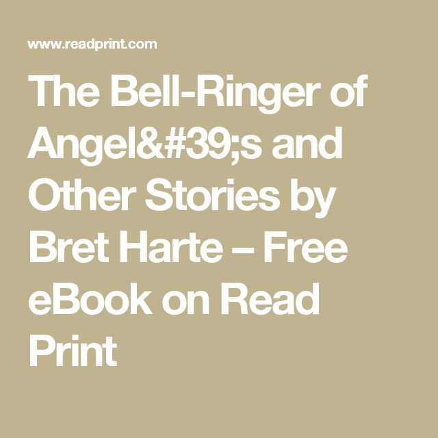 The Bell-Ringer of Angel's and Other Stories by Bret Harte – Free eBook on Read Print