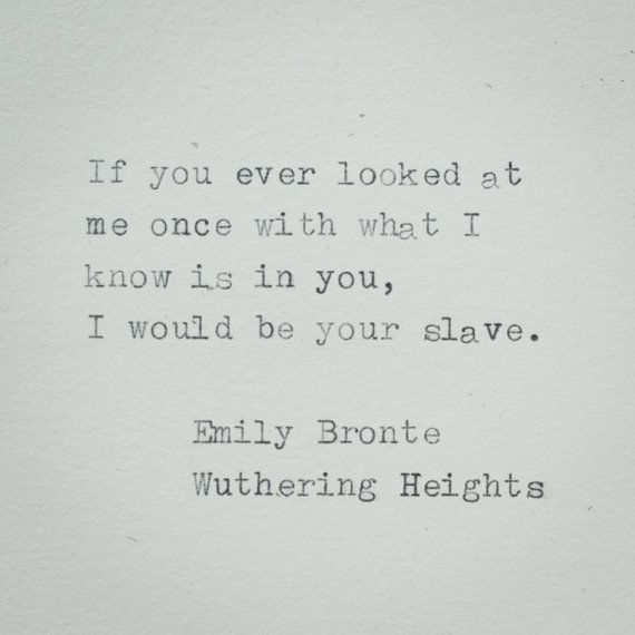 Emily Bronte Quote If you ever looked at me once by CartabanCards
