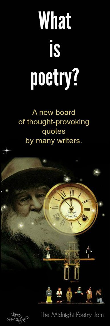 WHAT IS POETRY? Available Sunday July 26th, 2015-- A NEW board of thought-provoking quotes on poetry from a variety of writers. From Michael McClintock Poet on PInterest.