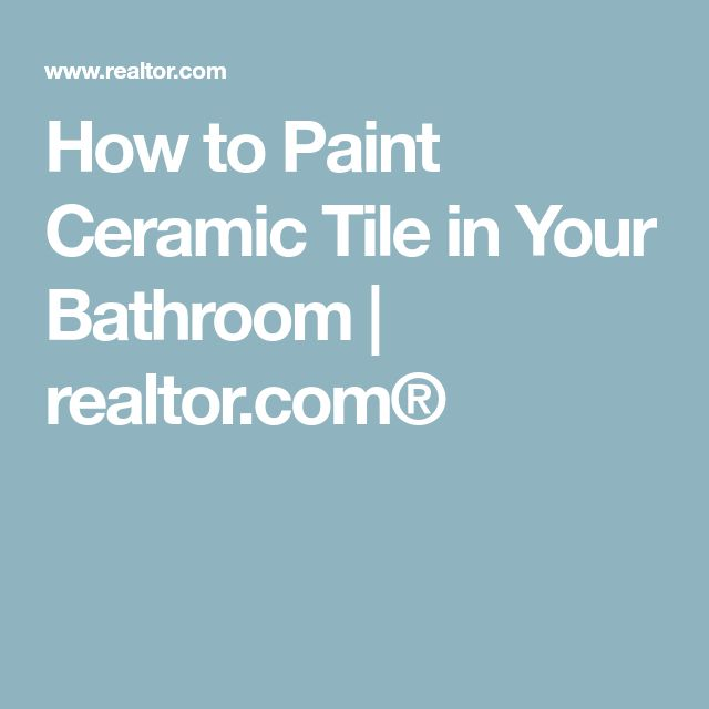How to Paint Ceramic Tile in Your Bathroom | realtor.com®