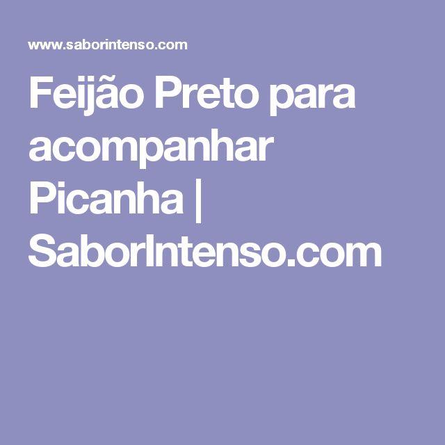 Feijão Preto para acompanhar Picanha | SaborIntenso.com