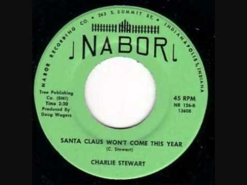 Charlie Stewart Santa Claus Won't Come This Year