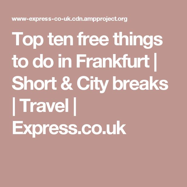 Top ten free things to do in Frankfurt | Short & City breaks | Travel | Express.co.uk