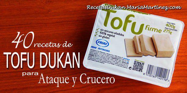 Tofu Dukan: 40 recetas aptas para Ataque y Crucero