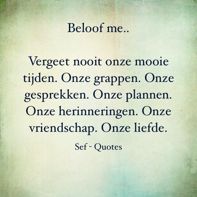 Beloof me ......