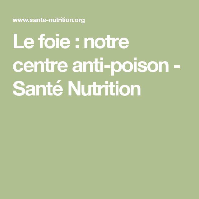 Le foie : notre centre anti-poison - Santé Nutrition
