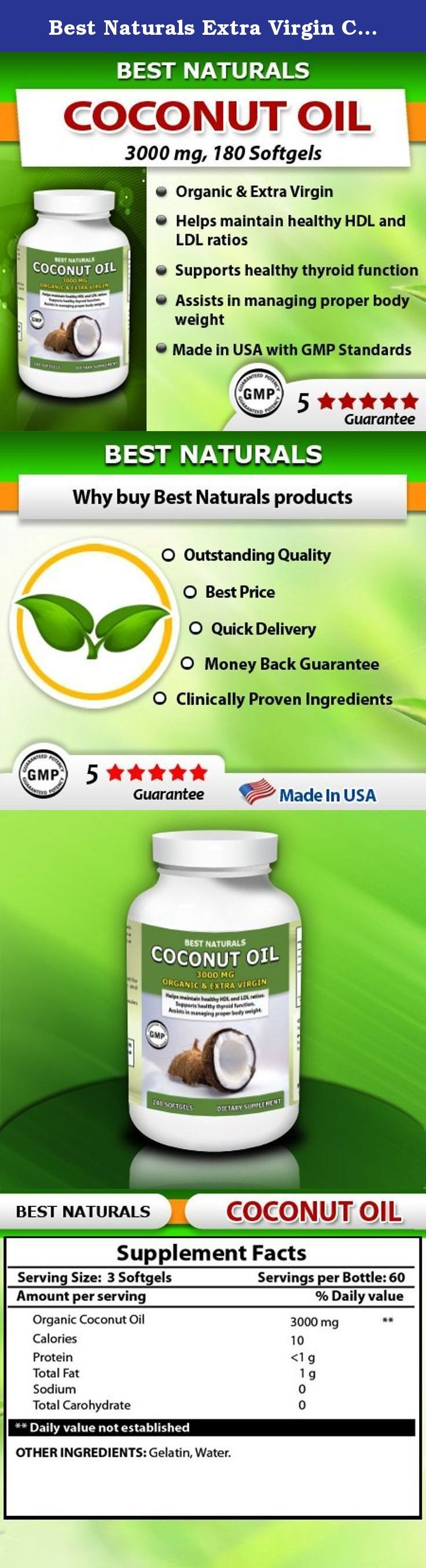 Best Naturals Extra Virgin Coconut Oil 1000 mg Softgel, 180 Count. Coconut oil is an edible oil that has been consumed in tropical places for thousands of years. Coconut is the fruit of the coconut palm. The oil of the nut (fruit) is used to make medicine. Coconut oil is high in a saturated fat called medium chain triglycerides. These fats work differently than other types of saturated fat in the body. However, research on the effects of these types of fats in the body is very preliminary.