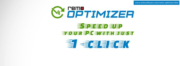 #RemoOptimizer: Just 1-click to speed up your PC.  Know more : http://www.remosoftware.com/remo-optimizer