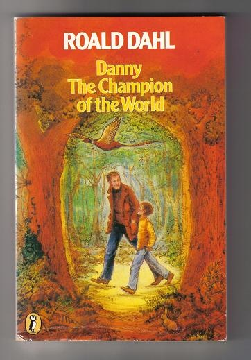 Danny Champion of the World - My favourite older kids book. I had this edition and read it so much it fell to bits!