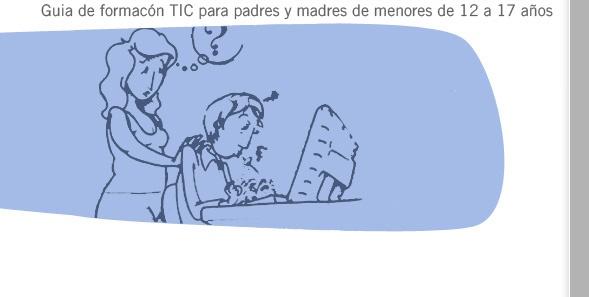 Familia y adolescentes. Guía de formación TIC para padres y madres de menores de 12 a 17 años.