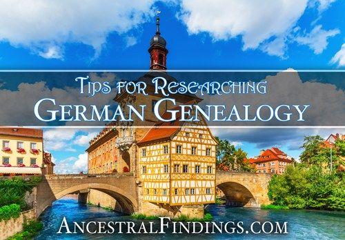 Tips for Researching German Genealogy — AncestralFindings.com