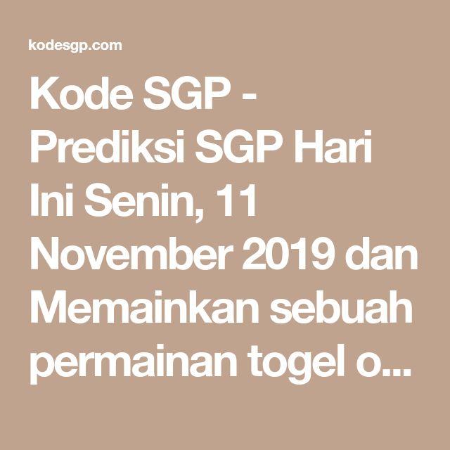 kode sgp  prediksi sgp hari ini senin 11 november 2019