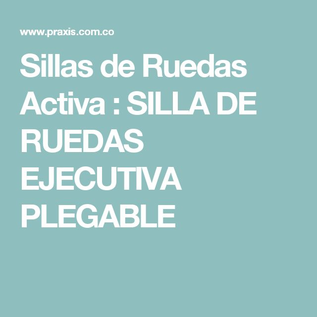 Sillas de Ruedas Activa : SILLA DE RUEDAS EJECUTIVA PLEGABLE