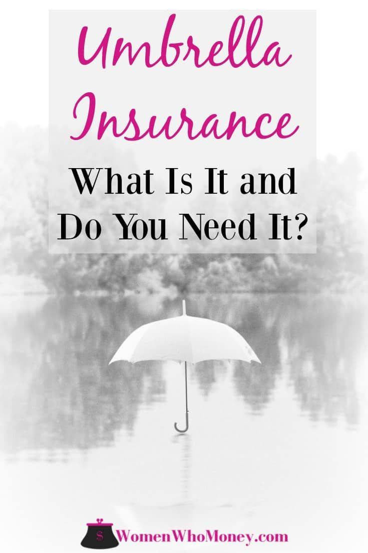 What Is Umbrella Insurance And Who Really Needs It