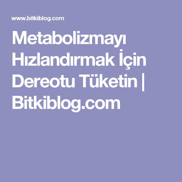 Metabolizmayı Hızlandırmak İçin Dereotu Tüketin   Bitkiblog.com