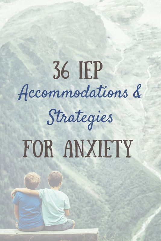 IEP 504 accommodations and strategies for anxiety