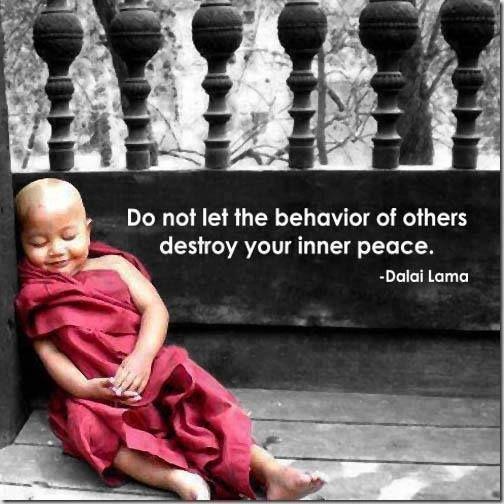Inner peace it is! Laat een ander jouw innerlijke vrede niet verstoren.