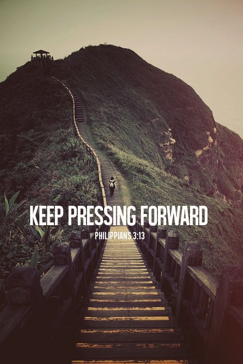 """Motivational bible verses - """"Forgetting what is behind and straining toward what is ahead, I press on toward the goal to win the prize for which God has called me heavenward in Christ Jesus."""" Philippians 3:13-14"""