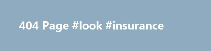 404 Page #look #insurance http://insurances.nef2.com/404-page-look-insurance/  #tesco car insurance # Quality Car Insurance from the Experts Van Insurance Motorbike Insurance Home Insurance Travel Insurance Welcome to Be Wiser We are one of the UK's fastest growing insurance brokers and we put this rapid growth down to two main factors: We always take the time and trouble to make sure that we find the best insurance cover to suit your individual needs, at the best possible price Our highly…