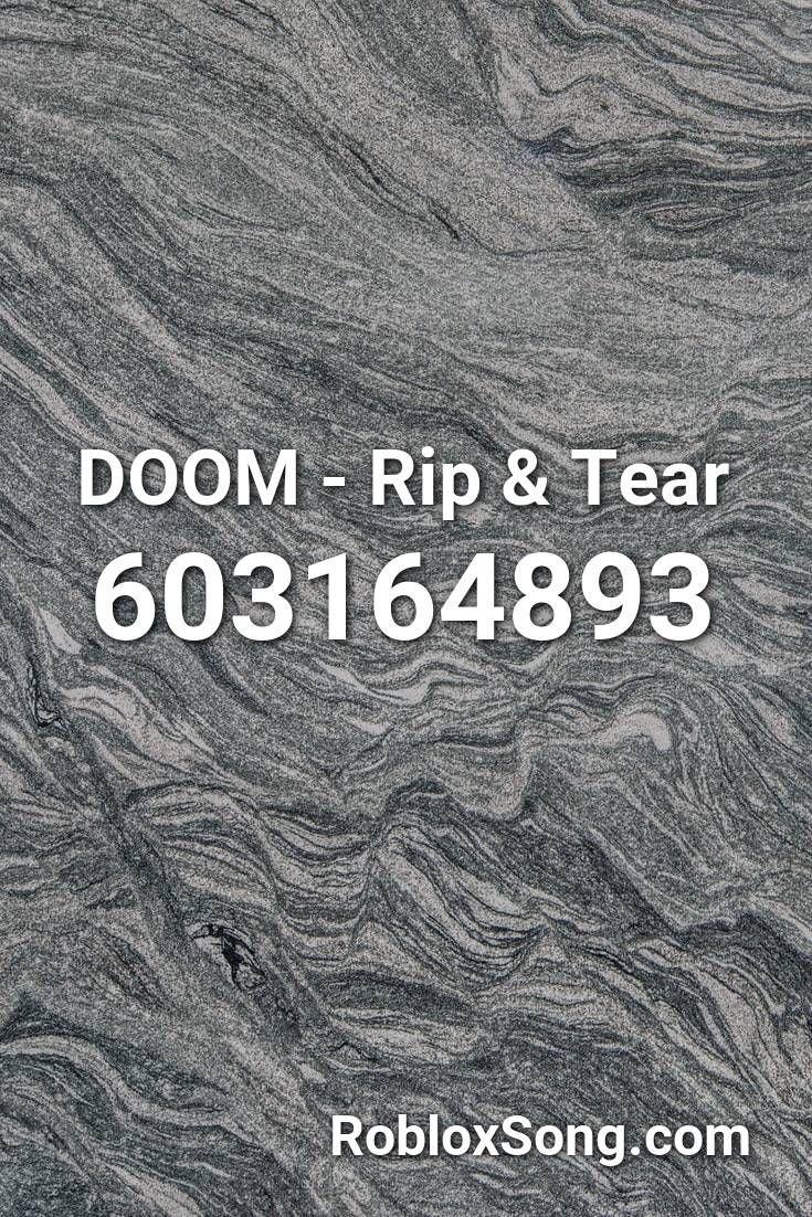 Doom Rip Tear Roblox Id Roblox Music Codes Roblox Juju On That Beat Little Mix