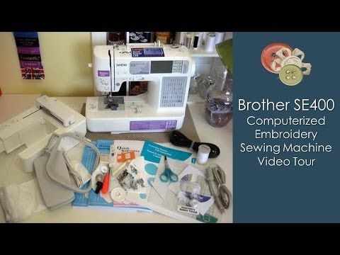 Brother SE400 Computerized Embroidery Sewing Machine Video Tour