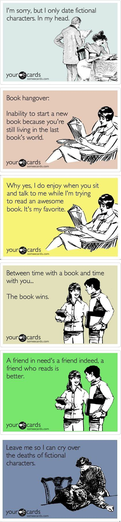 e-cards for book lovers. if you're like me, these will all resonate with you hahah