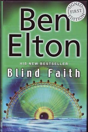 Elton, Ben - Blind Faith, Signed First edition