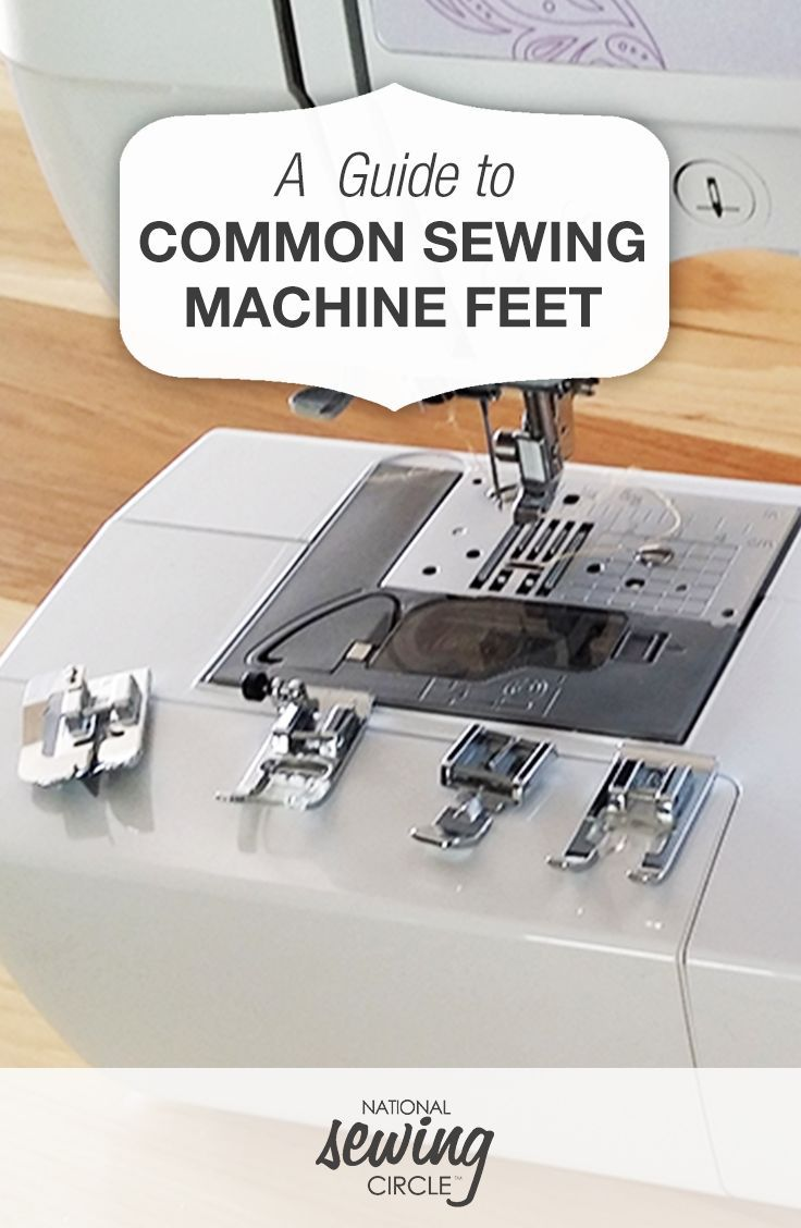 Common Sewing Machine Feet and When to Use Them   National Sewing Circle