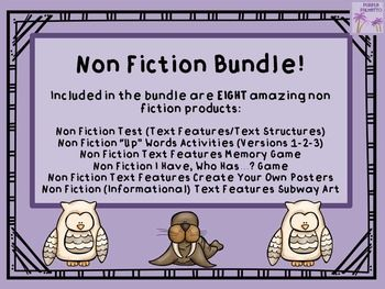 This is a bundle of non fiction text features and text structures products.  Eight of my most popular products are included at a fantastic discount.  If purchased separately they would be $12.75.Products included are:Non Fiction Test (Text Features/Text Structures)Non Fiction Up Words Activity (Version 1)Non Fiction Up Words Activity (Version 2)Non Fiction Up Words Activity (Version 3)Non Fiction Text Features Memory GameNon Fiction I Have, Who Has?