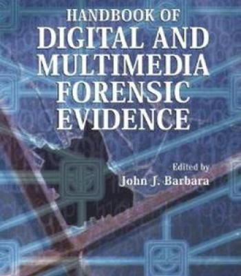 Handbook Of Digital And Multimedia Forensic Evidence PDF