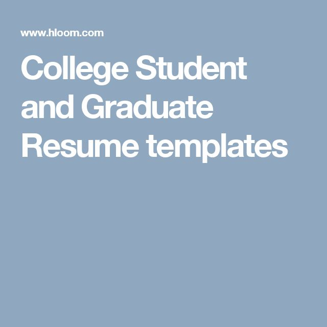 College Student and Graduate Resume templates                                                                                                                                                                                 More