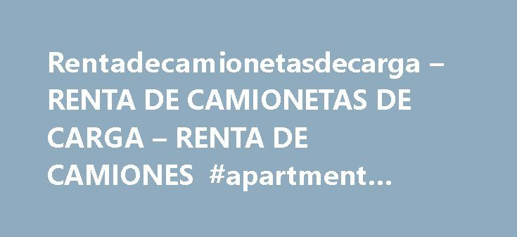 Rentadecamionetasdecarga – RENTA DE CAMIONETAS DE CARGA – RENTA DE CAMIONES #apartment #rental #homes http://rental.remmont.com/rentadecamionetasdecarga-renta-de-camionetas-de-carga-renta-de-camiones-apartment-rental-homes/  #renta de camionetas df # Rentadecamionetasdecarga.mx Web Analysis Backlinks 10 Most Popular keywords HTTP Headers WHOIS Record DNS: ns1.mexhosting.com.mx 162.144.58.220 DNS: ns2.mexhosting.com.mx 142.4.11.106 % NOTICE: The expiration date displayed in this record is the…