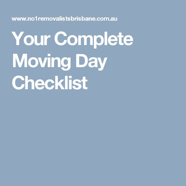 Your Complete Moving Day Checklist