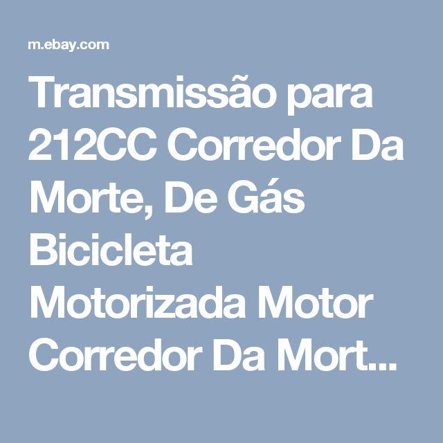 Transmissão para 212CC Corredor Da Morte, De Gás Bicicleta Motorizada Motor Corredor Da Morte  | eBay