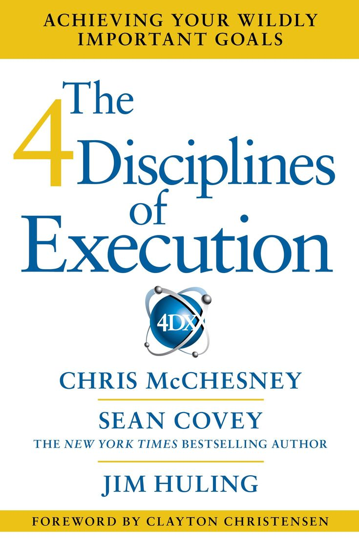 The 4 Disciplines of Execution: Achieving Your Wildly Important Goals - FranklinCovey Store
